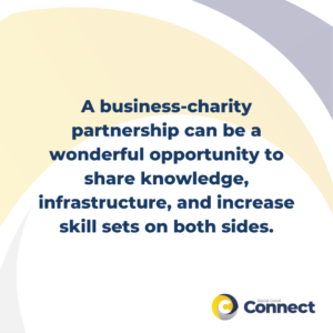 a business-charity partnership can be a wonderful opportunity to share knowledge, infrastructure, and increase skill sets on both sides
